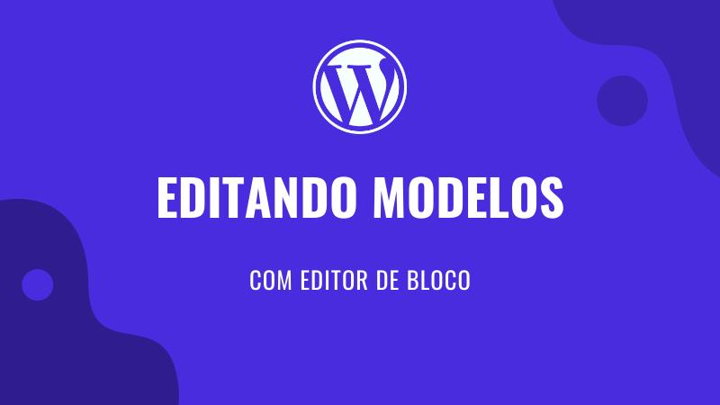 Editor de Modelos do WordPress